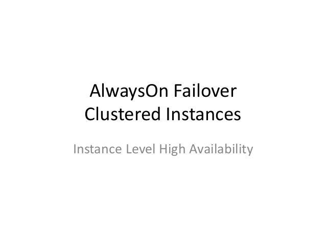 AlwaysOn FailoverClustered InstancesInstance Level High Availability