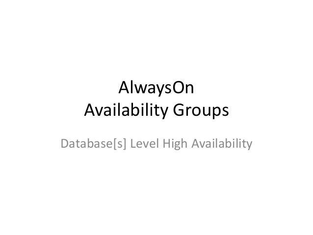 AlwaysOnAvailability GroupsDatabase[s] Level High Availability