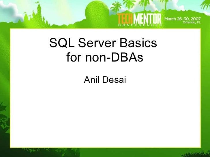 SQL Server Basics  for non-DBAs Anil Desai