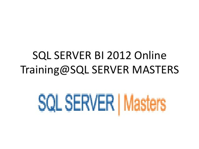 SQL SERVER BI 2012 OnlineTraining@SQL SERVER MASTERS