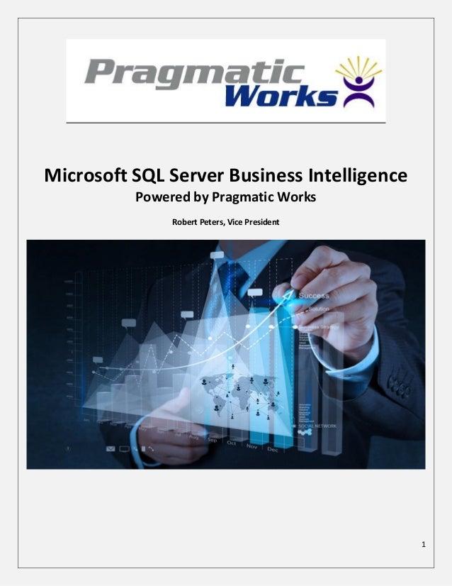 Microsoft SQL Server Business Intelligence Powered by Pragmatic Works Robert Peters, Vice President  1