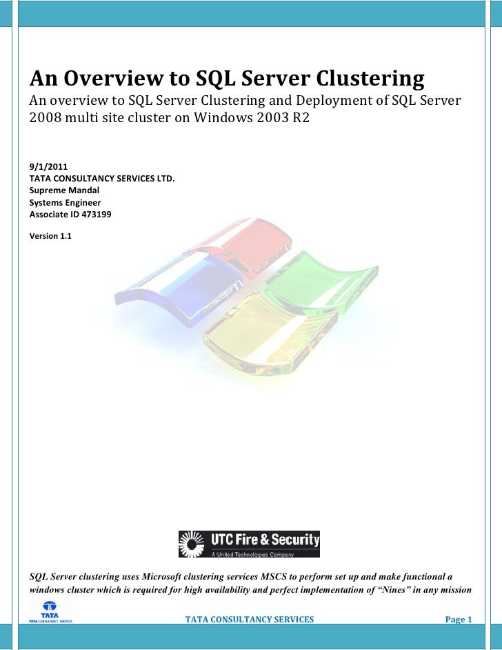 An Overview to SQL Server ClusteringAn overview to SQL Server Clustering and Deployment of SQL Server2008 multi site clust...