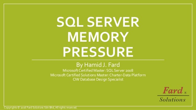 SQL SERVER MEMORY PRESSURE By Hamid J. Fard Microsoft Certified Master: SQL Server 2008 Microsoft Certified Solutions Mast...