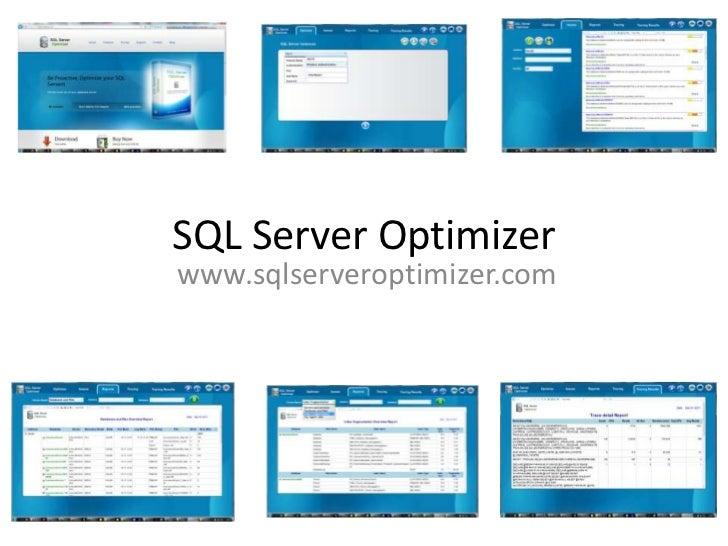 SQL Server Optimizerwww.sqlserveroptimizer.com