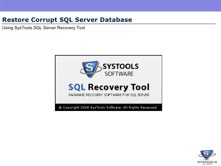 Restore Corrupt SQL Server Database Using SysTools SQL Server Recovery Tool