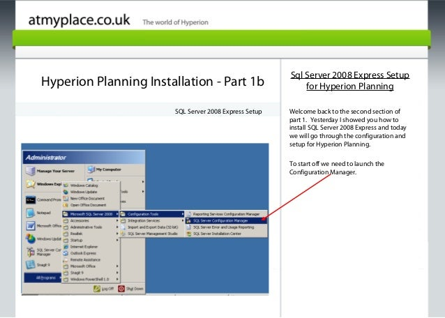 Page 1 Hyperion Planning Installation - Part 1b SQL Server 2008 Express Setup Sql Server 2008 Express Setup for Hyperion P...