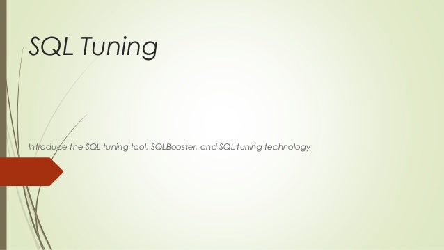 SQL Tuning Introduce the SQL tuning tool, SQLBooster, and SQL tuning technology