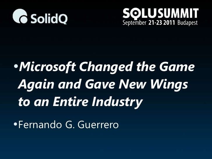 •Microsoft Changed the Game Again and Gave New Wings to an Entire Industry•Fernando G. Guerrero
