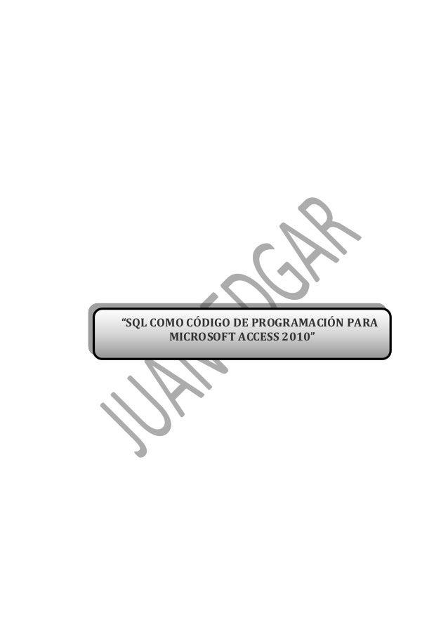 """""""SQL COMO CÓDIGO DE PROGRAMACIÓN PARA MICROSOFT ACCESS 2010"""""""