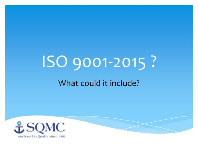 ISO 9001-2015 ? What could it include?