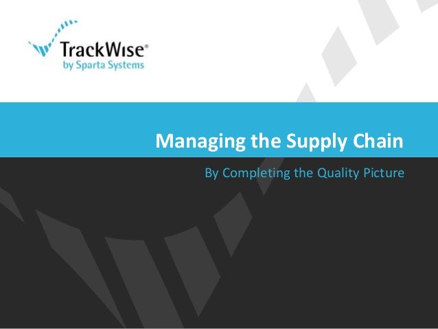 By Completing the Quality Picture Managing the Supply Chain