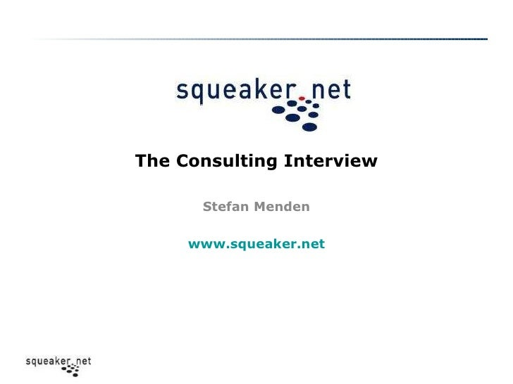 The Consulting Interview Stefan Menden www.squeaker.net