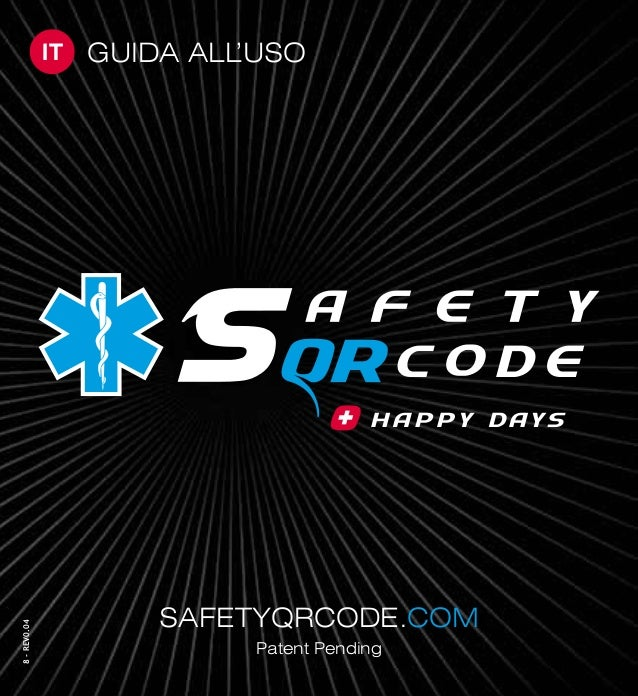 IT 8-REV0.04 GUIDA ALL'USO SAFETYQRCODE.COM Patent Pending