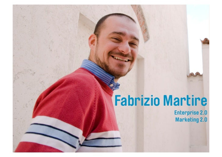 Fabrizio Martire           Enterprise 2.0           Marketing 2.0