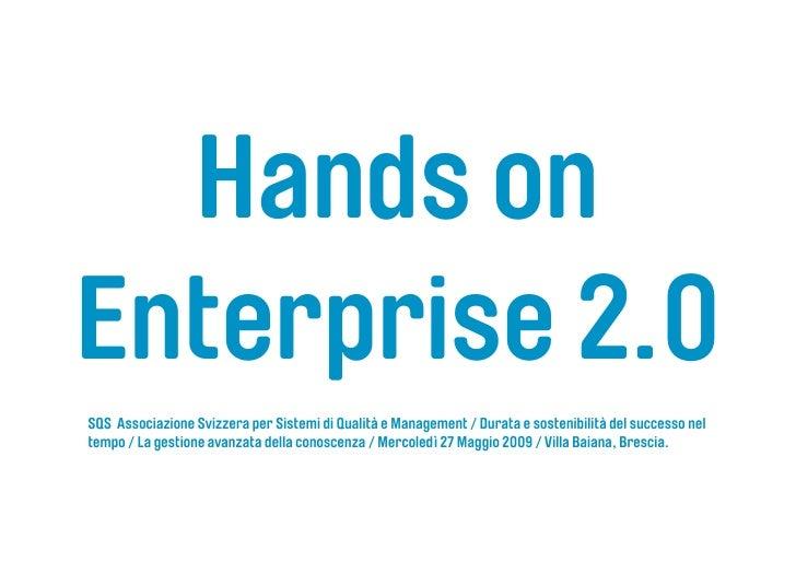 Hands on Enterprise 2.0 SQS Associazione Svizzera per Sistemi di Qualità e Management / Durata e sostenibilità del success...