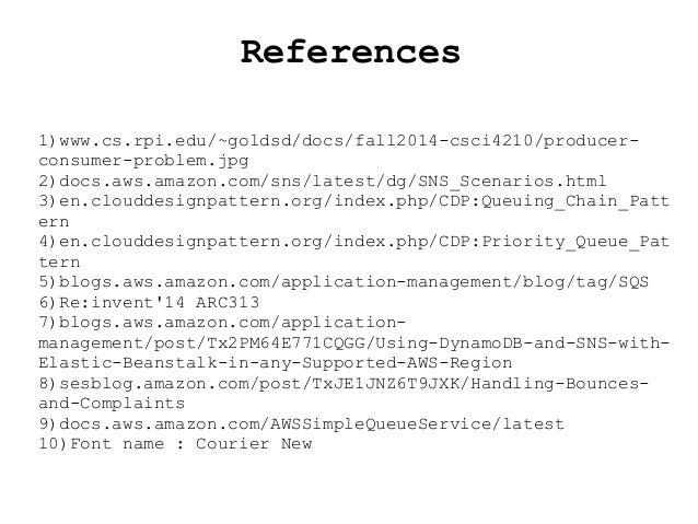 References 1)www.cs.rpi.edu/~goldsd/docs/fall2014-csci4210/producer- consumer-problem.jpg 2)docs.aws.amazon.com/sns/latest...