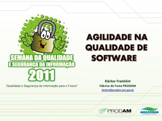 Kleitor Franklint Fábrica de Teste PRODAM kleitor@prodam.am.gov.br