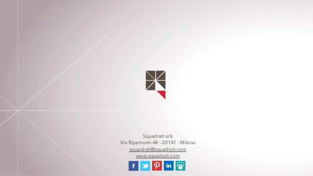 26  Squadrati srls  Via Ripamonti 44 - 20141 - Milano  squadrati@squadrati.com  www.squadrati.com
