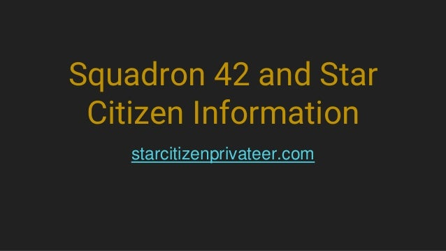 Squadron 42 and Star Citizen