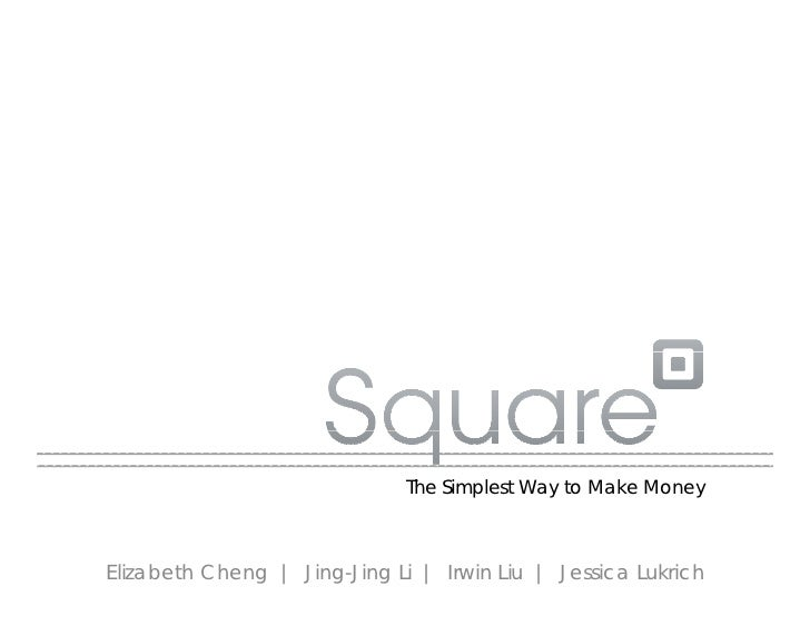 The Simplest Way to Make MoneyElizabeth Cheng | Jing-Jing Li | Irwin Liu | Jessica Lukrich