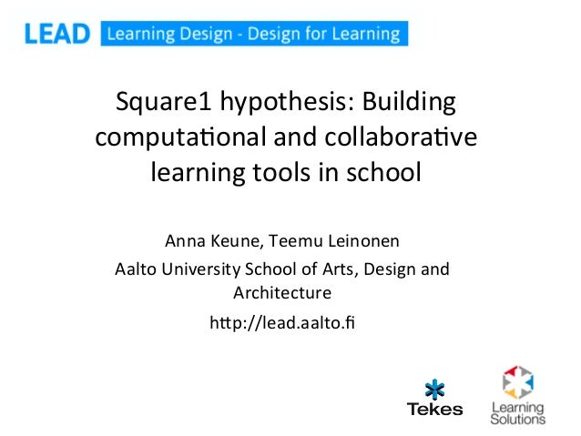 Square1	  hypothesis:	  Building	  computa8onal	  and	  collabora8ve	      learning	  tools	  in	  school           Anna	 ...