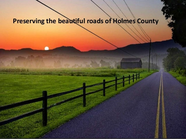 Preserving the beautiful roads of Holmes County By destroying the Amish