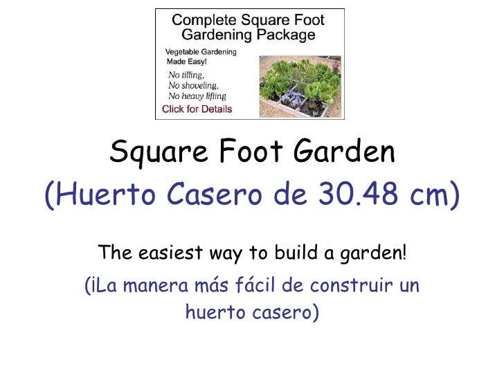 Square Foot Garden (El Huerto del Pie Cuadrado) The easiest way to build a garden! (¡La manera más fácil de construir un h...