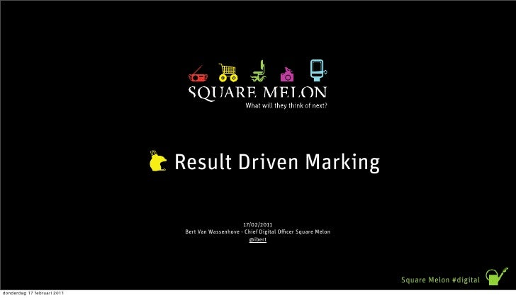 Result Driven Marking                                                   17/02/2011                              Bert Van W...