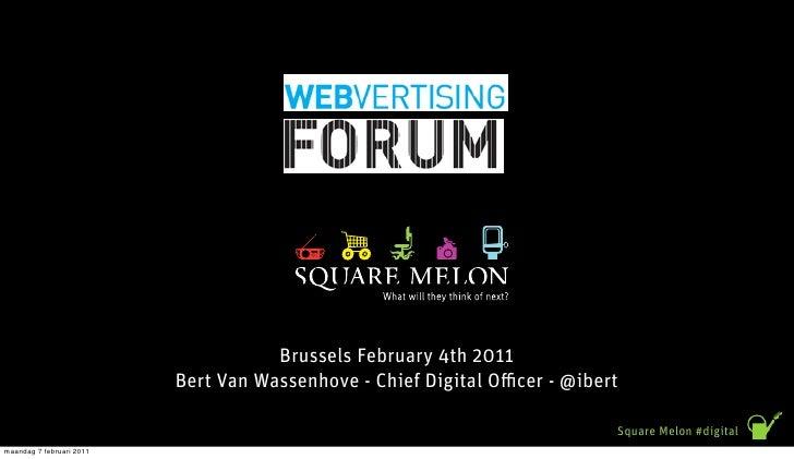 Brussels February 4th 2011                          Bert Van Wassenhove - Chief Digital O cer - @ibert                    ...