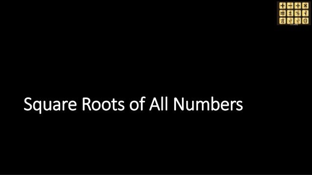 Square Roots of All Numbers