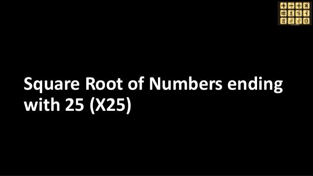 Square Root of Numbers ending with 25 (X25)