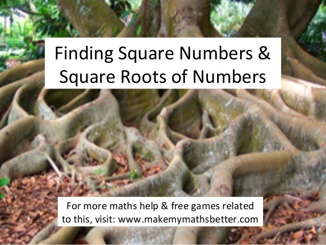 Finding Square Numbers & Square Roots of Numbers  For more maths help & free games related to this, visit: www.makemymaths...
