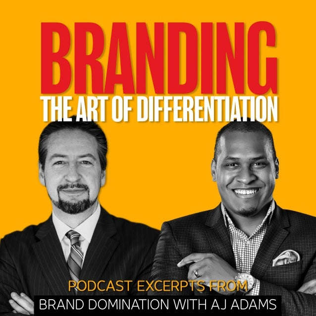 BRANDING IS THE ART OF DIFFERENTIATION by David Brier and AJ Adams