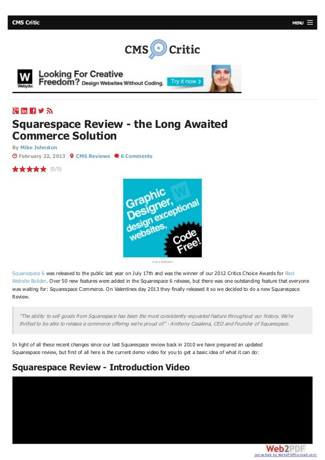 CMS Critic MENU    Squarespace Review - the Long AwaitedCommerce SolutionBy Mike JohnstonFebruary 22, 2013 CMS Review...