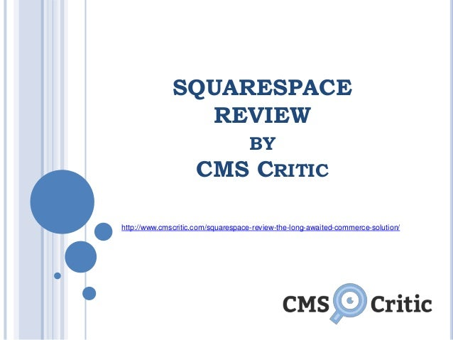 SQUARESPACE REVIEW BY CMS CRITIC http://www.cmscritic.com/squarespace-review-the-long-awaited-commerce-solution/