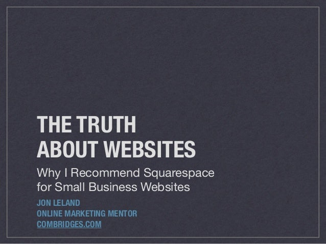 THE TRUTH ABOUT WEBSITES JON LELAND ONLINE MARKETING MENTOR