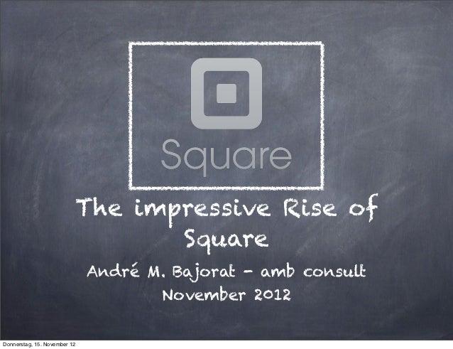 The impressive Rise of                                 Square                              André M. Bajorat - amb consult ...