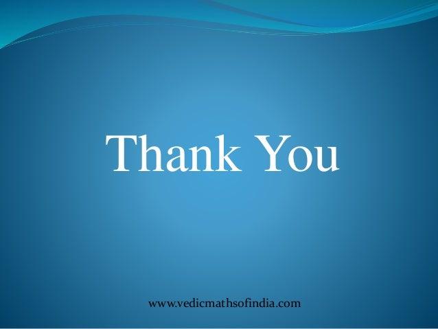 www.vedicmathsofindia.com Thank You