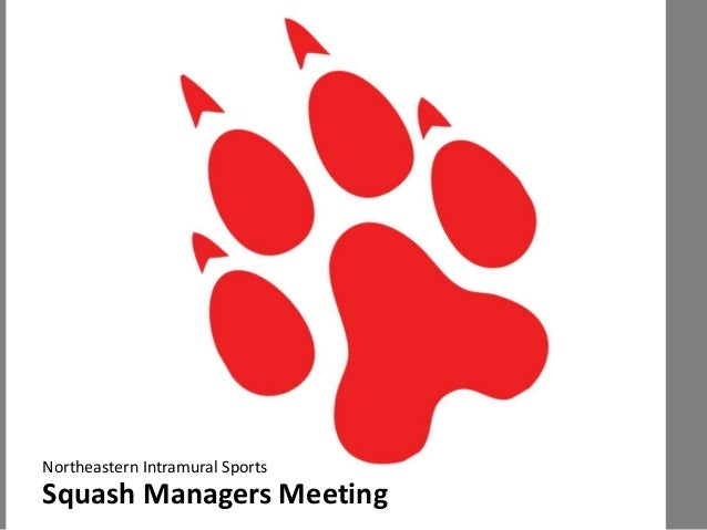 Northeastern Intramural Sports  Squash Managers Meeting