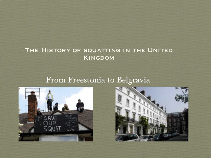 The History of squatting in the United Kingdom From Freestonia to Belgravia