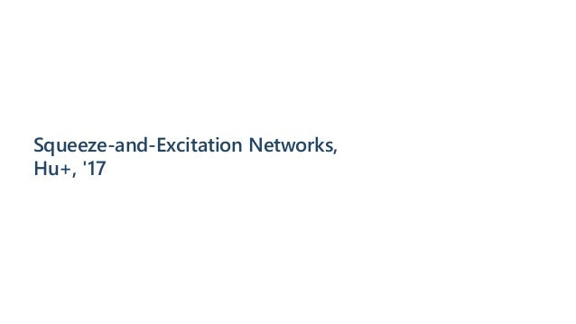 Squeeze‐and‐Excitation Networks, Hu+, '17