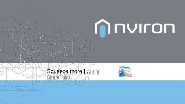 Squeeze more | Out of SharePoint