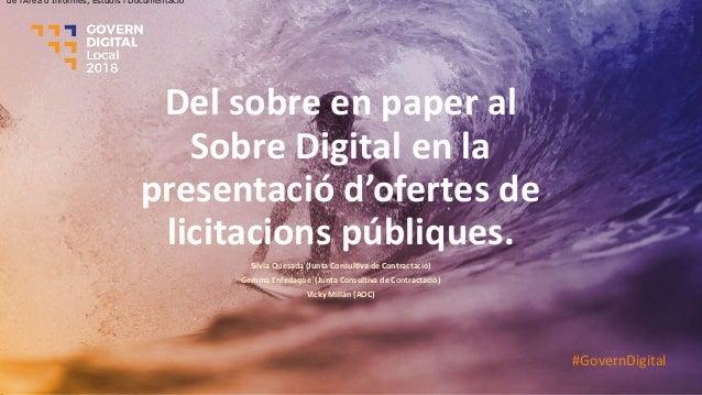Del sobre en paper al Sobre Digital en la presentació d'ofertes de licitacions públiques. Silvia Quesada (Junta Consultiva...