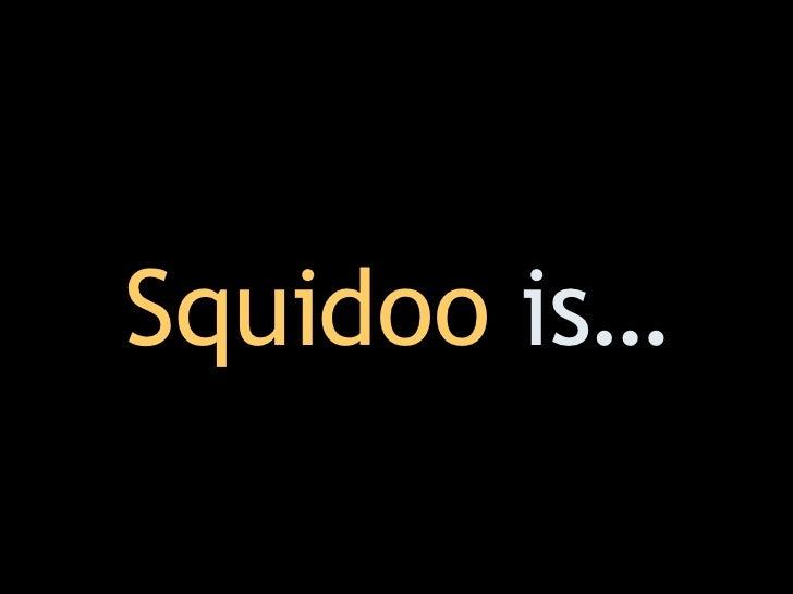 Squidoo  is…