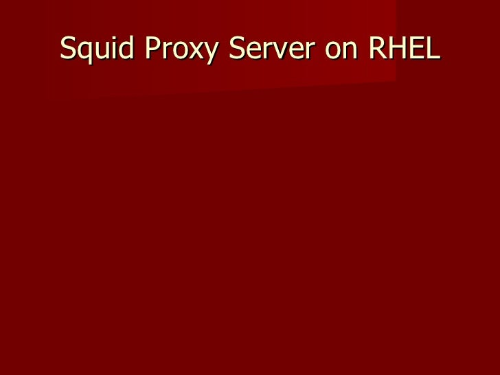 Squid Proxy Server on RHEL