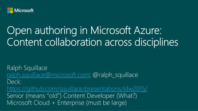 ralph.squillace@microsoft.com https://github.com/squillace/presentations/idw2015/