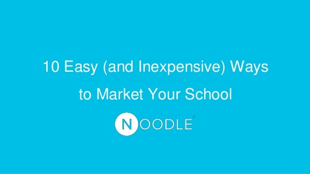 10 Easy (and Inexpensive) Ways to Market Your School