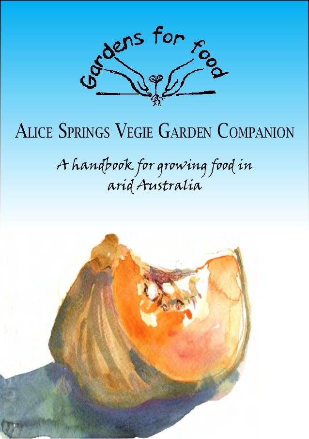 Alice Springs Vegie Garden Companion A handbook for growing food in arid Australia