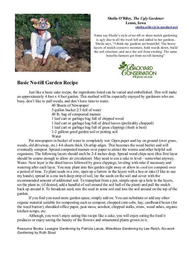 Sheila O'Riley, The Ugly Gardener Lenox, Iowa sheila.oriley@ia.nacdnet.net Some say Sheila's style of no-till or sheet mul...