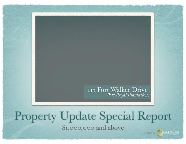 117 Fort Walker Drive                       Port Royal PlantationProperty Update Special Report         $1,000,000 and abo...